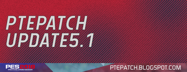 PES 2018 | PTE Patch 2018 Update 5.1 [image by http://ptepatch.blogspot.co.id/]