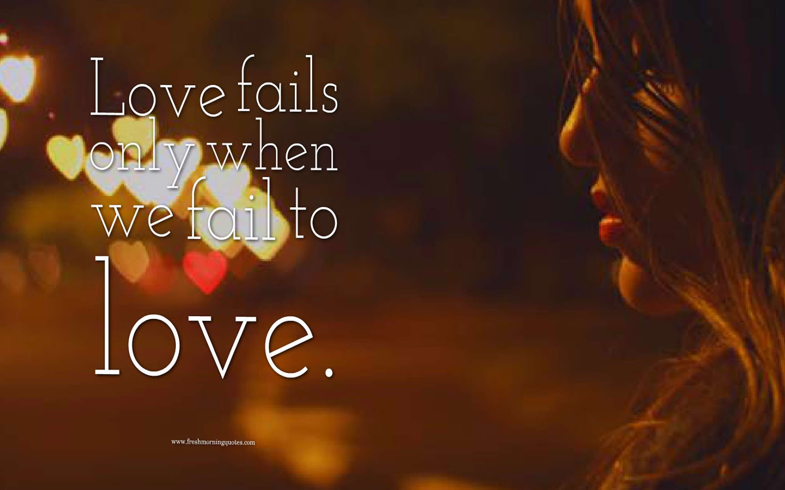 love fails when we fail to love