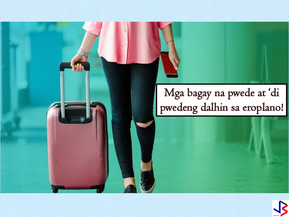 "First time or not, it is important that you know the do's and don'ts in airport luggage and packing for a hassle-free travel. With promo fares from different airlines in the Philippines, number or air passengers increase, year after year. To make sure you are packing things that are allowed to pass under airport security check, we've compiled the list of what is and isn't allowed, both in your carry on and check-in luggage. This is base on baggage rules of Philippine Airlines, Cebu Pacific and Air Asia — three major airline that is operating in the Philippines.  Ads    Philippine Airlines     The following things are considered to be dangerous goods and are not allowed, both in your checked-in or carry on baggage.    Corrosive Battery Gases/LPG/Camp Stove Flammable Liquid Paints Radioactive Materials Infectious Substances Blood Lighters and Matches Magnetized Materials Oxidizing Material or Paint Stripper Organic Peroxides or Bleach Explosive or Fireworks Toxic Substance            With regards to liquids, aerosols, and gels (LAGs), passengers are advised to comply with the restrictions  The container cannot be more than 100ml LAGs must be placed inside a sealed, transparent and resealable 1-liter bag. Only one bag per person is allowed Ensure bag is clearly visible in the tray. The following are not allowed to be carried in the cabin. These items must be put in the checked-in baggage:  Nail cutters, swiss knives, scissors, any bladed items or sharp objects Umbrellas of any type Bicycle chains and jacks or other similar items Lighters, which contain ""butane"" as well as matches, are prohibited in both hand-carried and checked baggage Zippo lighters can be checked in or hand-carried as long as it is completely drained of its fluid Liquids, aerosols, and gels (LAGs) in 100ml or less are the only ones allowed in hand-carried baggage.  LAGs must be placed in containers less than 100ml and must be secured in airtight plastic bags as changes in cabin pressure may cause even well-sealed items to leak All kinds of adhesive tape (masking / packing / scotch / duct / electrical / rubber) Sponsored Links    Security Removed Items     These items are not allowed for carry-on baggage or in the sterile area of the airport  Firearms — Pistols, Revolvers, Ammunitions, Toy Guns and Replicas, Pellet Guns, Rifles, etc.  Stunning Device — Stun Guns and Batons, Animal Stunners and Killers, Gases and Sprays, etc Sharp Objects — Axes, Hatches, Ice Picks, Razor Blades, Knives and Scissors with Blades more than 6cm, Swords, Sabres etc. Worker's Tools — Crowbars, Drills, and Drills Bits, Saws, Blowtorches, etc. Blunt Instrument — Baseball and Softball Bats, Clubs and Batons such as billy clubs, blackjacks and night sticks, Martial Arts Equipments Explosives — Blasting Caps, Detonators, and Fuses, Replica Explosive Devices, Grenades, Pyrotechnics, Fireworks, etc. Liquid, Aerosols, and Gels— Water, Sauce, Lotions, Oils, Perfumes, Sprays, Toothpaste, Shower gels, etc. Ads    When traveling always remember to pack important things in your carry on luggage in case of delayed flight or your luggage goes missing or lost during your flight. The following things should be in your hand-carry baggage!  Cash, traveler's cheques, all credit cards, and any important business or personal documents Medications should always be kept in your carry on baggage, in case of an emergency, and in case of lost luggage. Electronics such as cellphone, tablet, laptops, and small cameras Jewelry Before your flight, make sure you already check your luggage size. If you choose to have a hand-carry baggage make sure you can lift it into the overhead bin. Always remember to put all money, valuables and travel documents in your carry on luggage. Passengers are also advised to pack a pair of clothes in their carry on baggage in case of flight delays, lost or missing baggage."