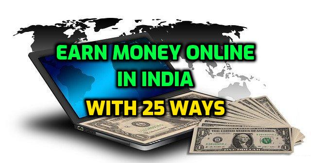 25 Ways to Earn Money Online in India