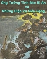 Ông Tướng Tình Báo Bí Ẩn Và Những Điệp Vụ Siêu Hạng - Hoàng Hải Vân, Tấn Tú