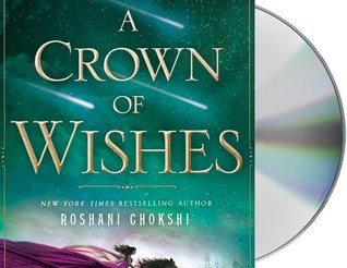 a crown of wishes, roshani chokshi, audiobook