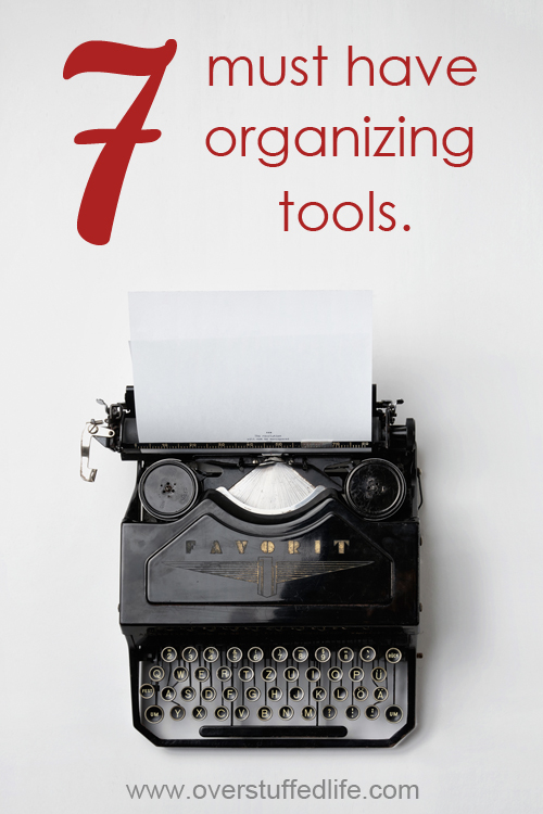 Want to get organized? Here are seven tools that everyone needs for organization.