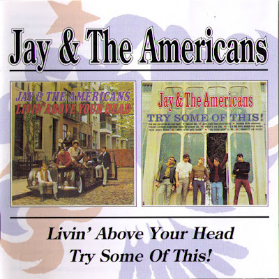 Jay & The Americans - Livin' Above Your Head (1966) / Try Some Of These (1967)