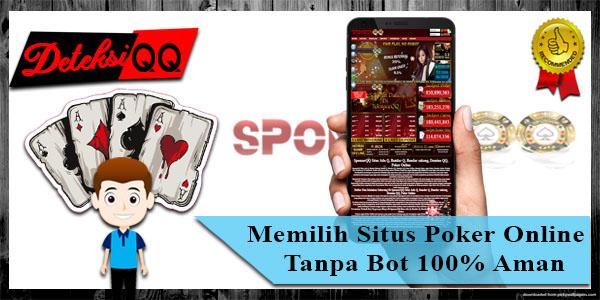 Cara Memilih Situs Poker Online Tanpa Bot 100% Aman