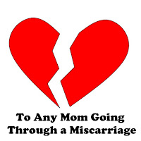 To any mom going through a miscarriage