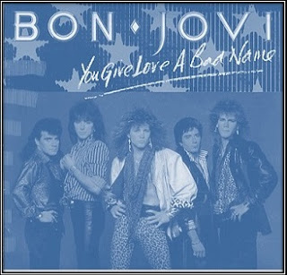 MUSIC BON JOVI – YOU GIVE LOVE A BAD NAME