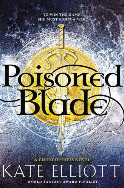"Click Here To Order ""Poisoned Blade"" by Kate Elliott!!!"