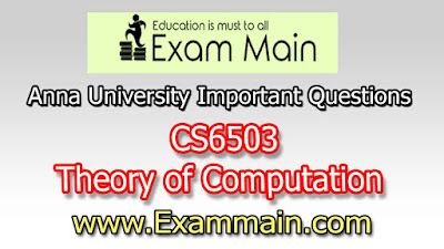 CS6503 Theory of Computation   Important  Questions   Question bank   Syllabus   Model and Previous Question papers   Download PDF