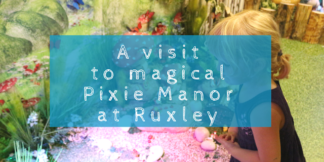A visit to magical Pixie Manor at Ruxley Garden Centre (Sidcup near Swanley)