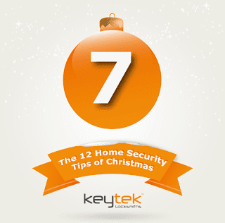 Tip 7 of The 12 Home Security Tips of Christmas from Keytek Locksmiths