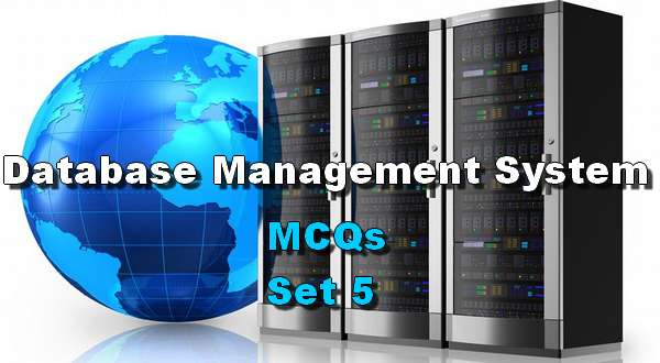 DBMS MCQ Questions With Answers Set 5