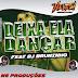 DJ NELTON FEAT. DJ BRUNINHO - DEIXA ELA DANÇAR (EXCLUSIVA DO DJ)-BAIXAR GRÁTIS