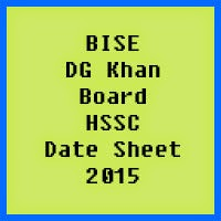 DG Khan Board HSSC Date Sheet 2017, Part 1 and Part 2