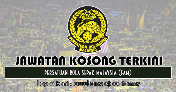 Jawatan Kosong 2019 di Persatuan Bola Sepak Malaysia (FAM)