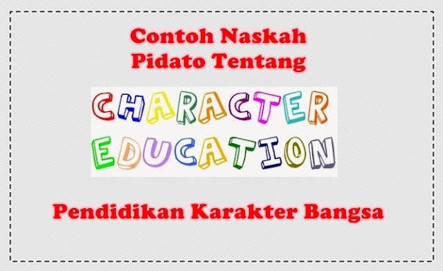 Contoh Naskah Pidato Tentang Pendidikan Karakter Bangsa