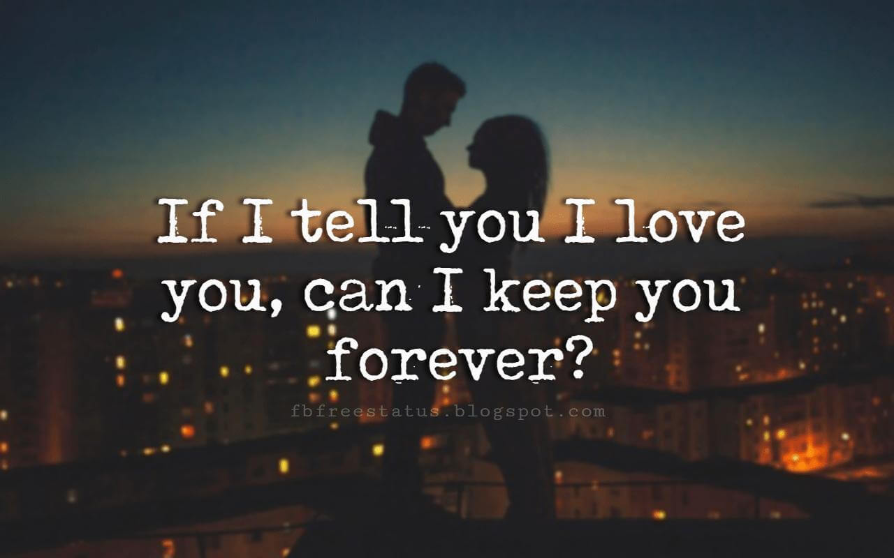 Cute Love Sayings, If i tell you i love you, can i keep forever