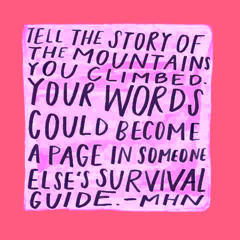 Tell your story as a survival guide for others - Morgan Harper Nichols #quote #movingforward