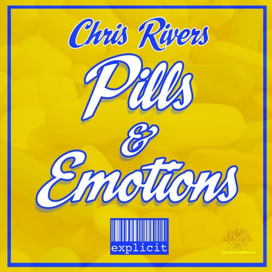 Chris Rivers - Pills & Emotions (Freestyle)