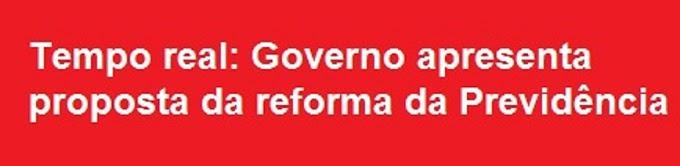 Governo apresenta proposta da reforma da Previdência