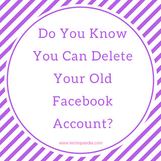 Do you know you can delete your old Facebook account?