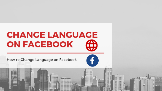 How To Change Language Settings In Facebook<br/>