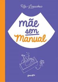 https://livrosvamosdevoralos.blogspot.com.br/2017/07/resenha-mae-sem-manual.html