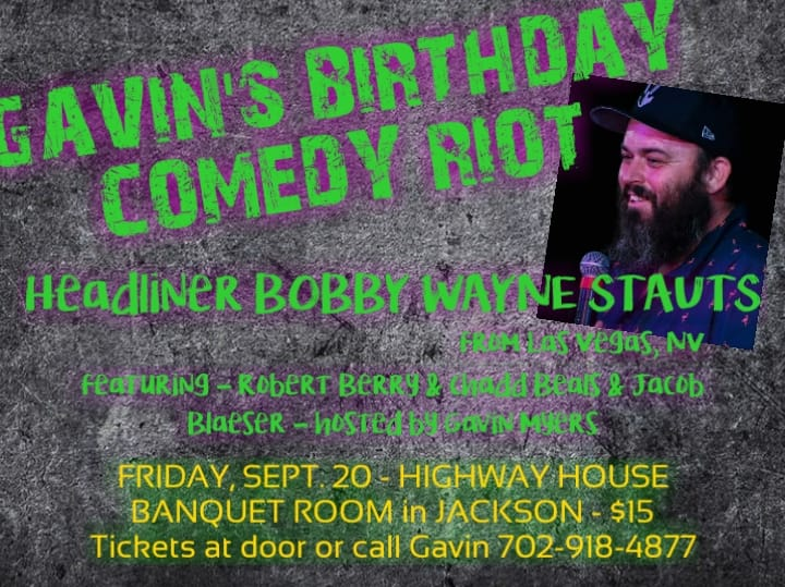 Gavin's Birthday Comedy Riot with Bobby Wayne Stauts - Fri Sept 20