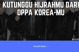 Kutunggu Hijrahmu (dari Oppa K-Popmu)