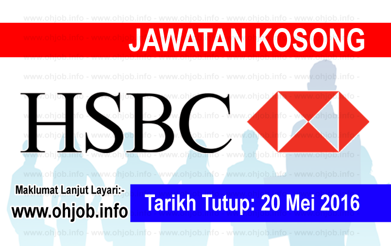Jawatan Kerja Kosong HSBC Bank Malaysia Berhad logo www.ohjob.info mei 2016