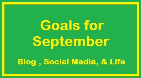 September 2016 Goals: Blog, Social Media, and Life Goals
