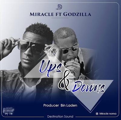 Miracle Ft. Godzillah - Ups and Downs