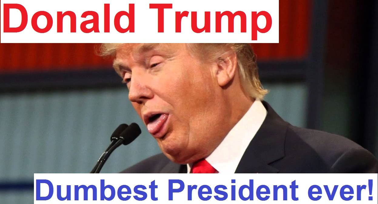 Image result for donald trump is the worst president ever