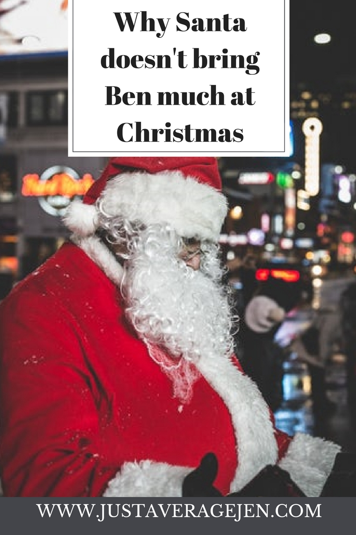 Santa/ Father Christmas and the words why santa doesnt bring Ben much at Christmas