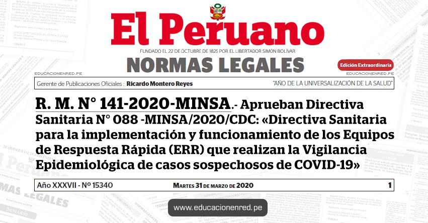 R. M. N° 141-2020-MINSA.- Aprueban Directiva Sanitaria N° 088 -MINSA/2020/CDC: «Directiva Sanitaria para la implementación y funcionamiento de los Equipos de Respuesta Rápida (ERR) que realizan la Vigilancia Epidemiológica de casos sospechosos de COVID-19»