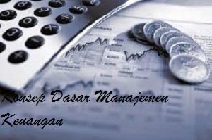 Konsep Dasar Manajemen Keuangan