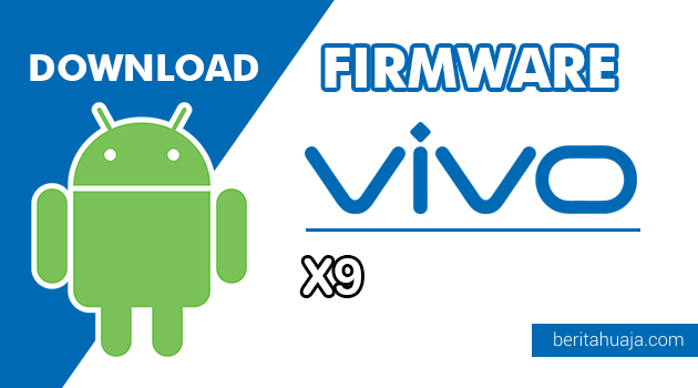 Download Firmware / Stock ROM Vivo X9 (PD1616) All Version