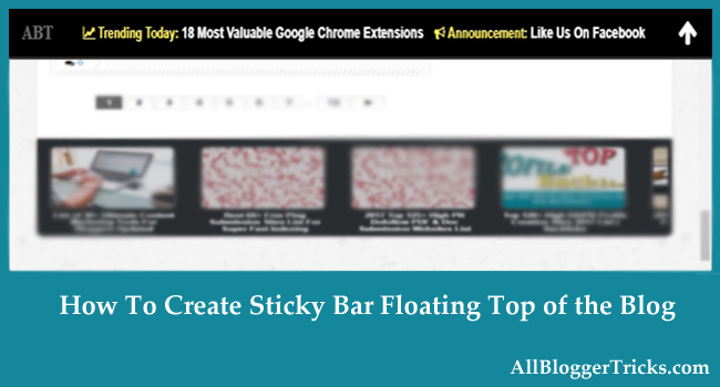 How To Create Sticky Floating Bar Fixed at top in blogger blogs?