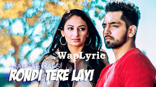 Rondi Tere Layi Song Lyrics
