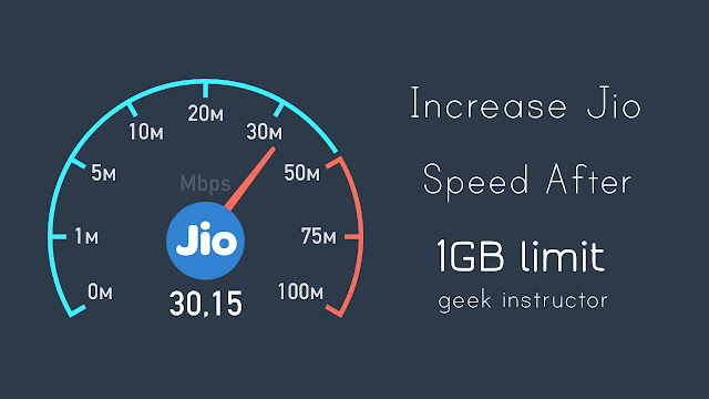 Increase Jio internet speed after 1GB limit