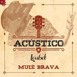 Muié Brava (Acústico) - Loubet