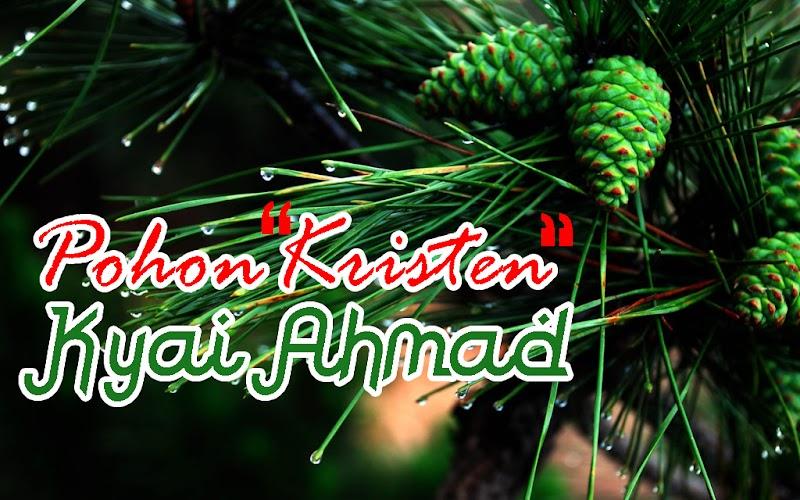 "Pohon ""Kristen"" Kyai Ahmad"