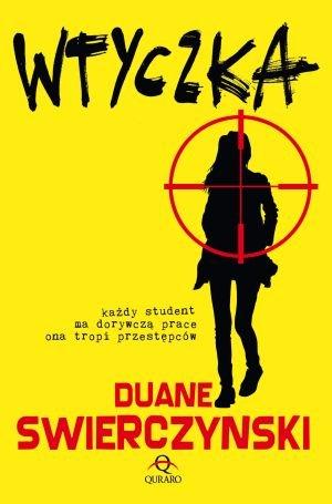"""Studencki thriller, czyli """"Wtyczka"""" Duane'a Swierczynskiego"""