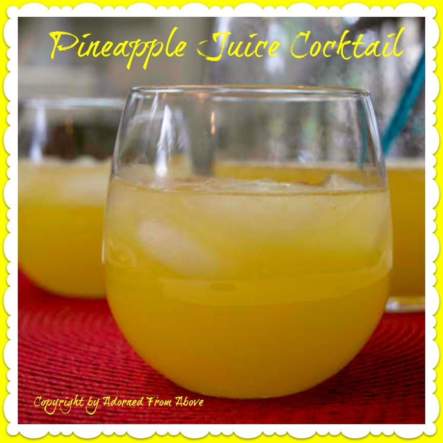 Adorned From Above: Pineapple Juice Cocktail From The
