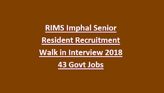RIMS Imphal Senior Resident Recruitment Walk in Interview 2018 43 Govt Jobs
