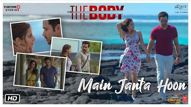 Main Janta Hoon Lyrics - The Body | Jubin Nautiyal