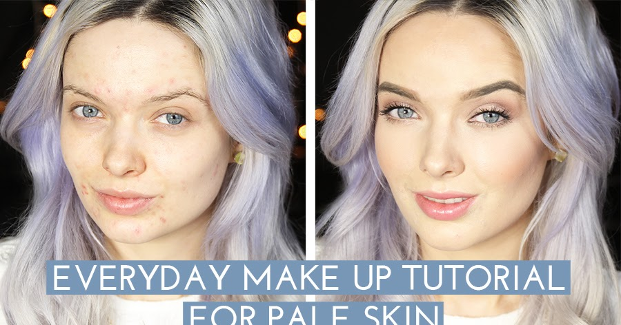 My Pale Skin Everday Make Up Tutorial For Pale Skin