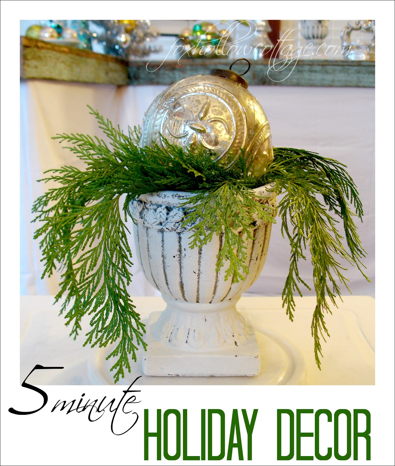 Ten Minute Decorating Ideas: Five Minute Christmas {decorating With Ornaments Tip