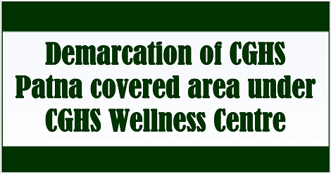 demarcation-of-cghs-patna-area-under-cghs-welness-centre