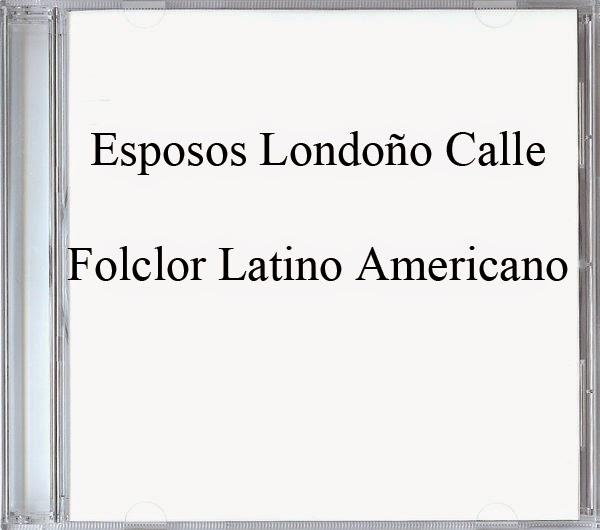 Esposos Londoño Calle-Folclor Latino Americano-